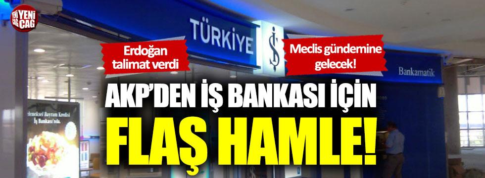 AKP, İş Bankası için harekete geçiyor!