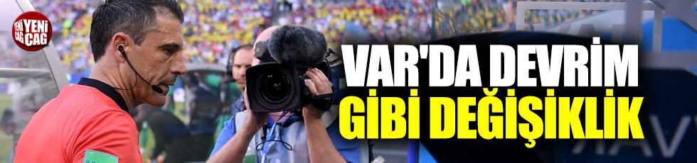 VAR'da devrim gibi değişiklik yolda!