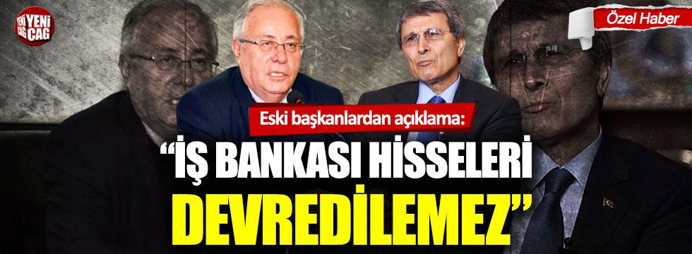 """Eski başkanlardan açıklama: """"İş Bankası hisseleri devredilemez"""""""