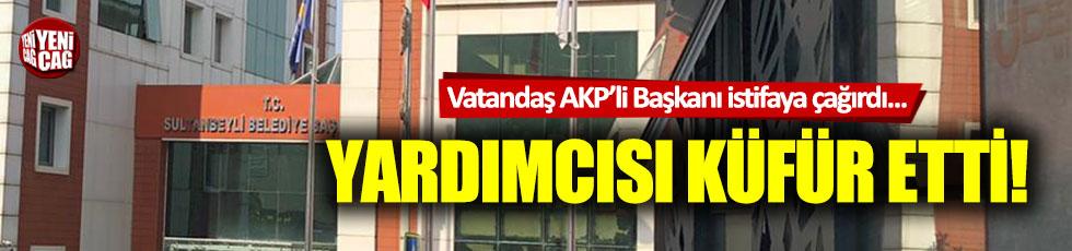 AKP'li Başkan yardımcısından vatandaşa hakaret