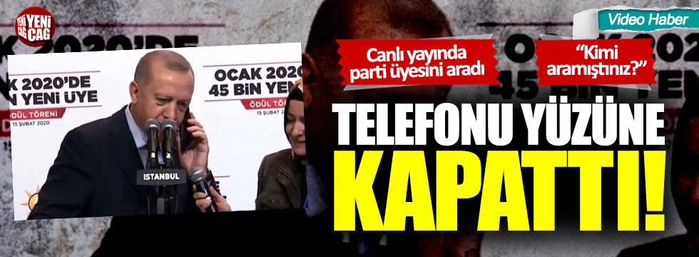 Erdoğan'ın telefonla aradığı partili telefonu kapattı