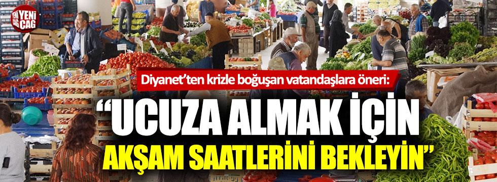 """Diyanet'ten vatandaşlara alışveriş önerisi: """"Ucuza almak için akşam saatlerini bekleyin"""""""