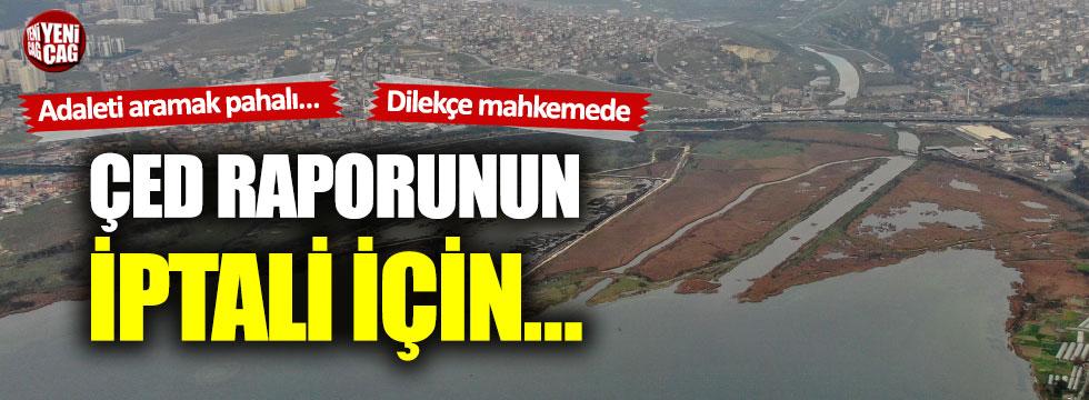 Kanal İstanbul için Bakanlığa ÇED davası