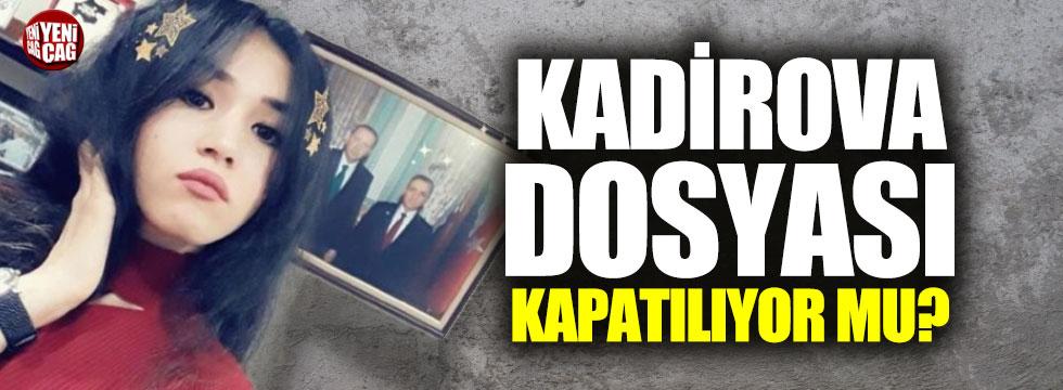 Nadira Kadirova dosyası kapanıyor mu?