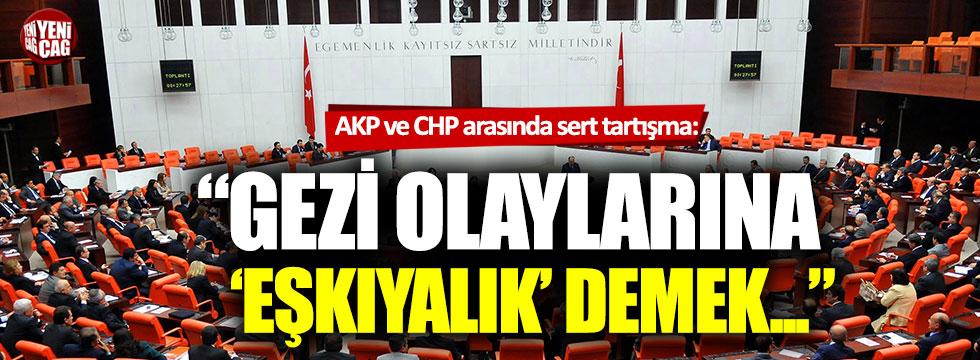 AKP ile CHP arasında Gezi olayları tartışması
