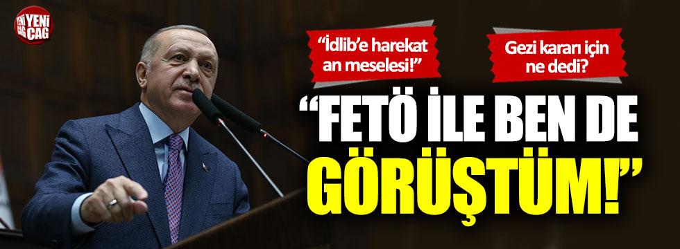 Recep Tayyip Erdoğan: FETÖ ile ben de görüştüm