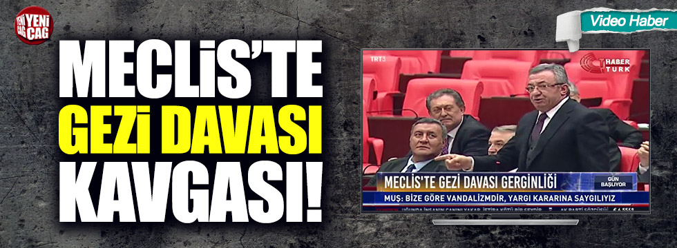 Meclis'te CHP ve AKP arasında Gezi Parkı tartışması