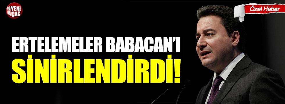 Ertelemeler Ali Babacan'ı sinirlendirdi!