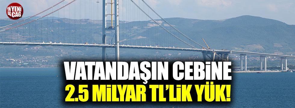 Osmangazi Köprüsü'nden geçiş garantisi olarak 2.5 milyar TL ödenecek