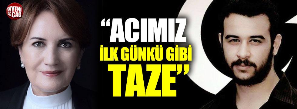 Meral Akşener'den Fırat Çakıroğlu mesajı