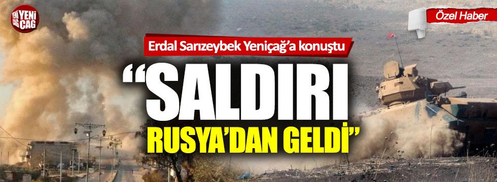 """Erdal Sarızeybek: """"Hava saldırısı Rusya'dan geldi"""""""
