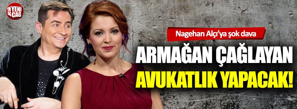 Nagehan Alçı'ya şok dava: Armağan Çağlayan avukatlık yapacak!