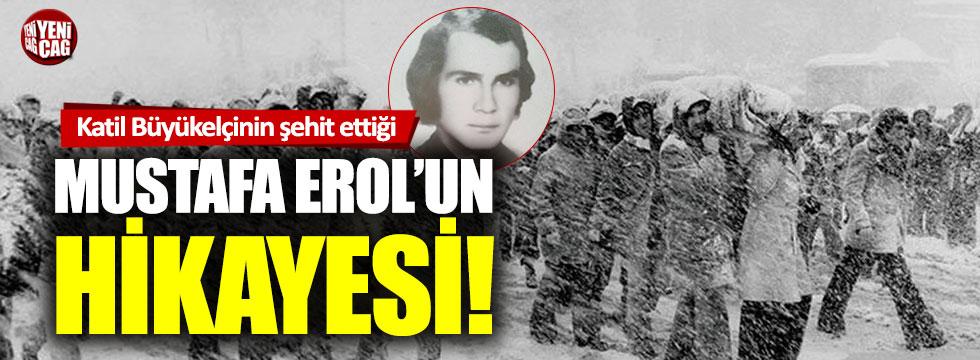 Ülkücü şehit Mustafa Erol'un hikayesi
