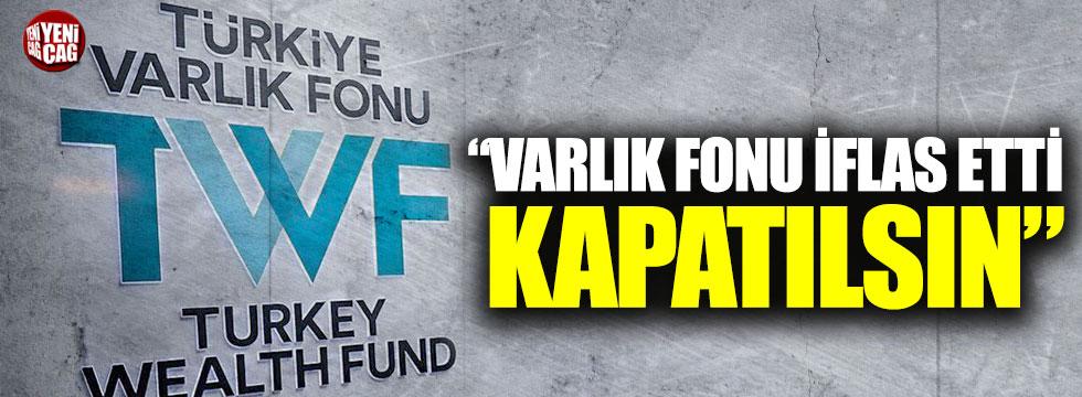 """Bülent Kuşoğlu: """"Varlık Fon'u iflas etti, kapatılsın"""""""