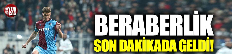 Beşiktaş, son dakikada beraberliğe razı oldu!
