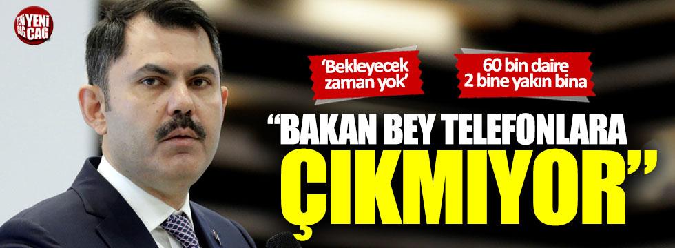 """Turan Hançerli: """"Bakan Murat Kurum telefonlarıma çıkmıyor"""""""