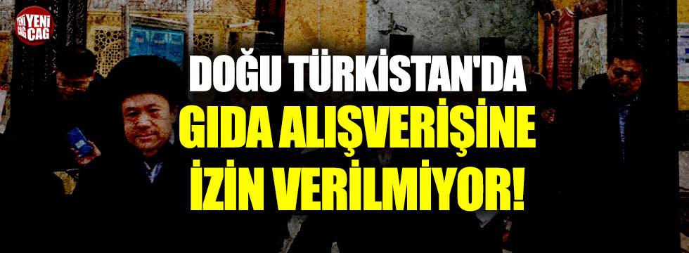 Doğu Türkistan'da gıda alışverişine izin verilmiyor