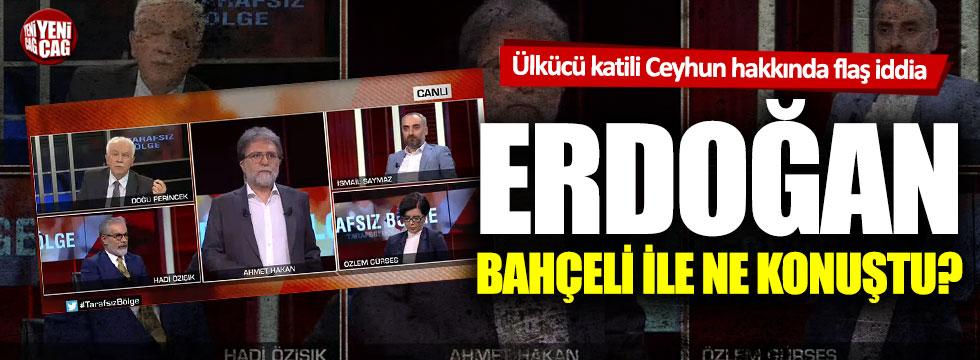 Erdoğan Ozan Ceyhun için Bahçeli ile görüştü