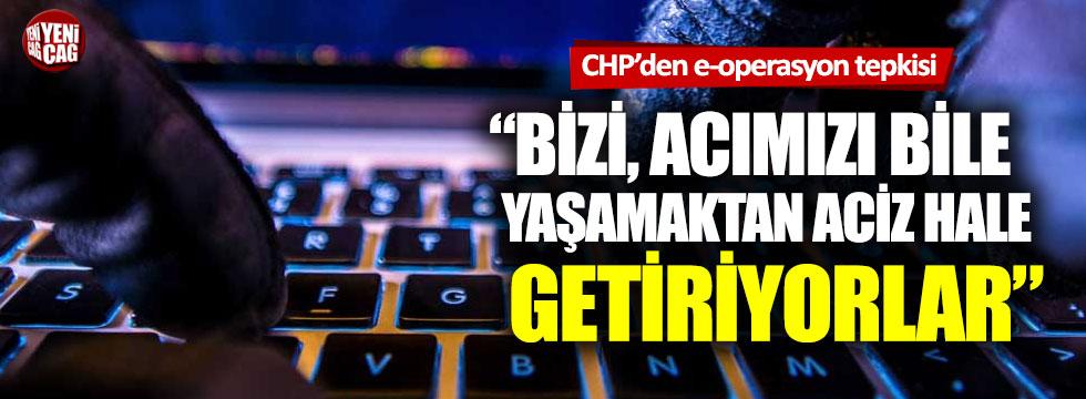 CHP'den e-operasyon tepkisi