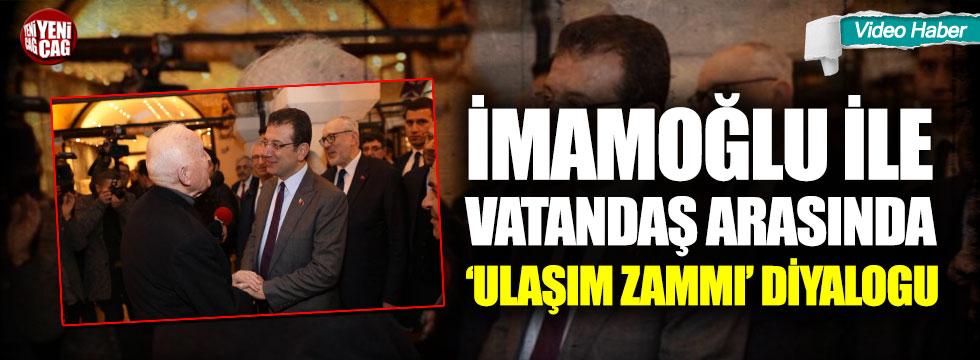 İmamoğlu ile vatandaş arasında 'ulaşım zammı' diyalogu