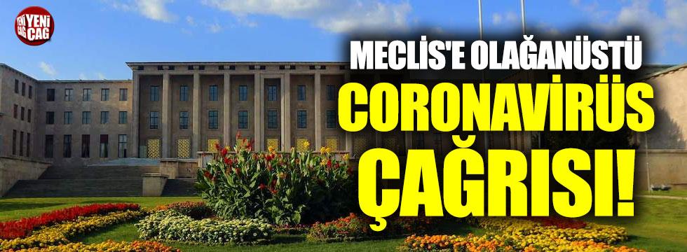 Meclis'e olağanüstü corona virüs çağrısı