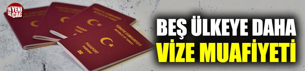 5 ülkeye daha vize muafiyeti geliyor