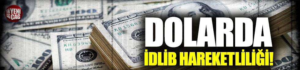 Dolar'da İdlib hareketliliği