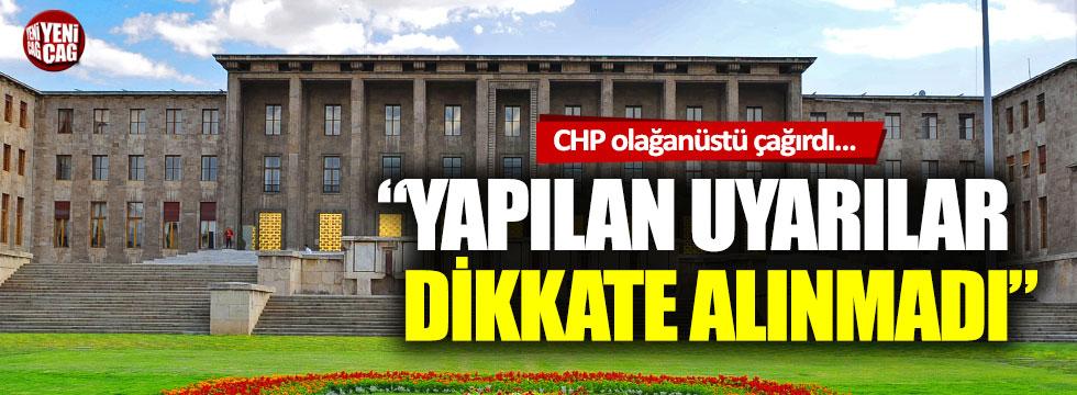 """CHP olağanüstü toplantıya böyle çağırdı: """"Uyarılar dikkate alınmadı"""""""