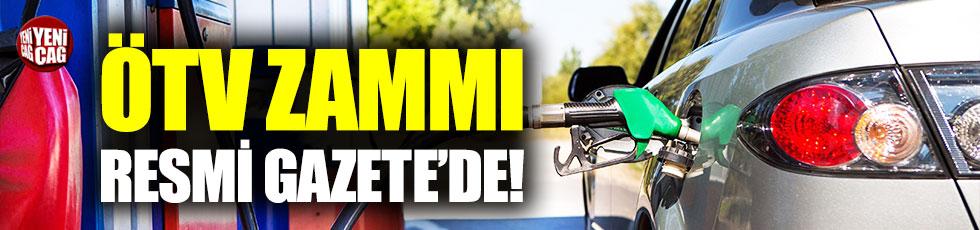 Benzin ve motorine ÖTV zammı Resmi Gazete'de!