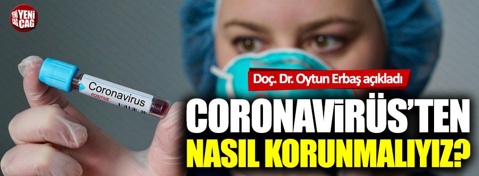 Coronavirüsten nasıl korunulur? Oytun Erbaş anlattı