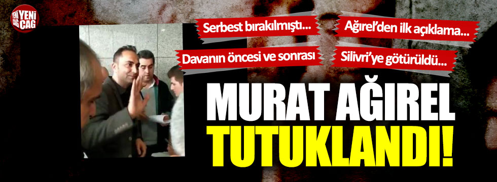 Murat Ağırel tutuklandı