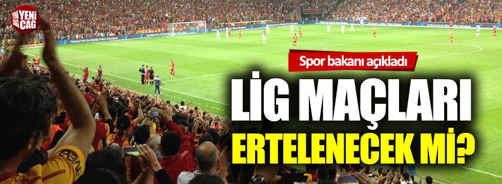 Spor Bakanı açıkladı: Lig maçları ertelenecek mi?