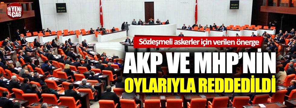 İYİ Parti'nin sözleşmeli askerlerle ilgili önergesi Meclis'te reddedildi!