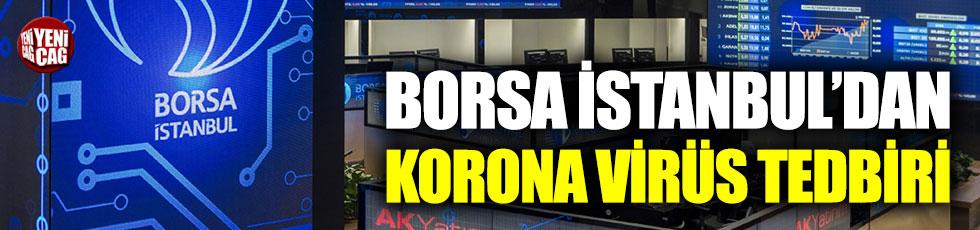 Borsa İstanbul'dan korona virüs tedbiri!