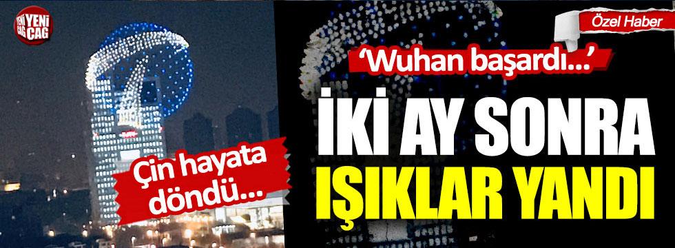 Çin'de ışıklar iki ay sonra yandı: Wuhan başardı...