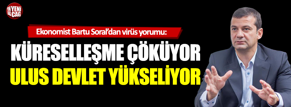 Bartu Soral: Türkiye için büyük fırsatlar var