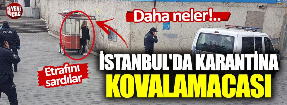 İstanbul'da karantina kovalamacası