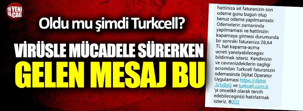 Virüsle mücadele sürerken... Oldu mu şimdi Turkcell?