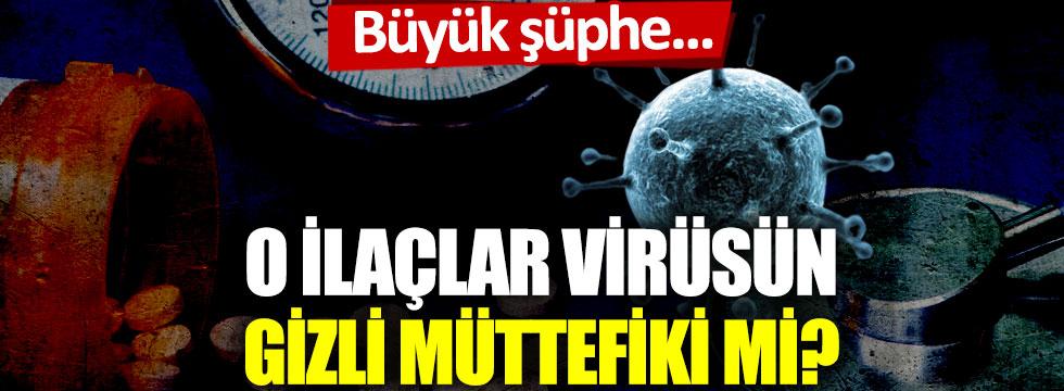 O ilaçlar virüsün gizli müttefiki mi?