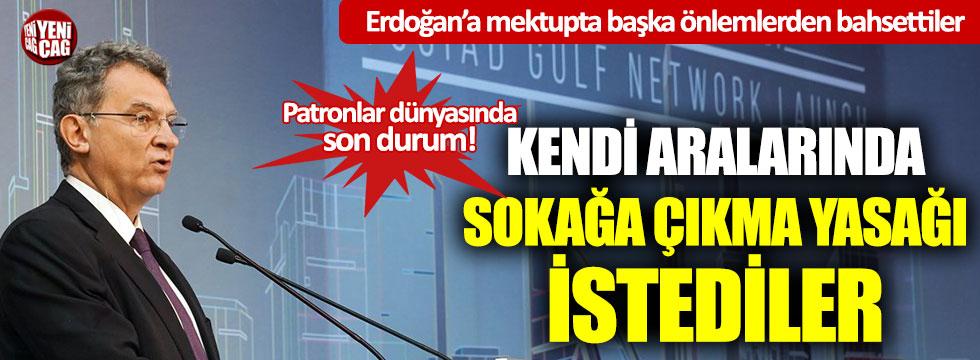 TÜSİAD sokağa çıkma yasağı istiyor!