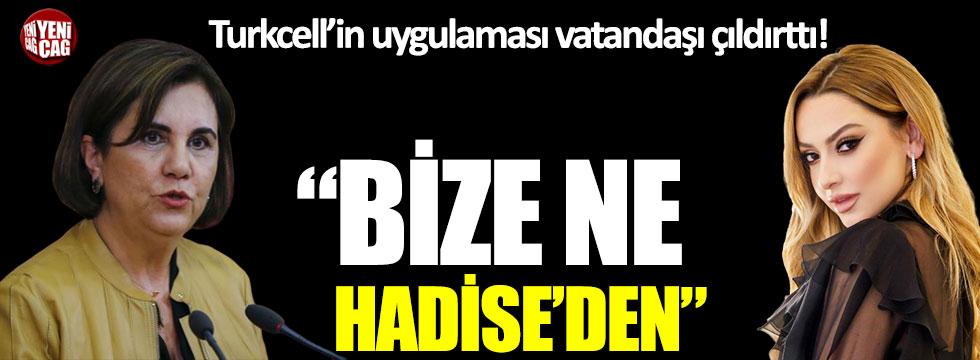 """Turkcell'in uygulaması vatandaşı çıldırttı! """"Bana ne Hadise'den"""""""