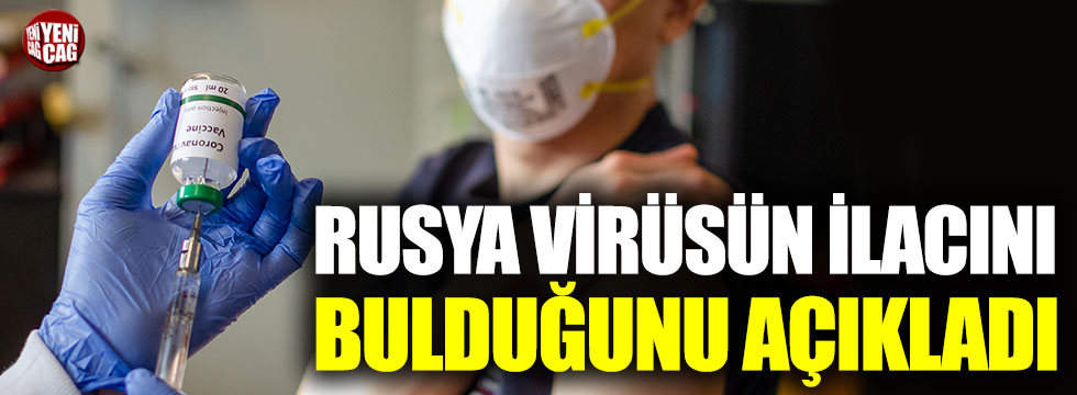 Rusya korona virüs ilacını bulduğunu açıkladı