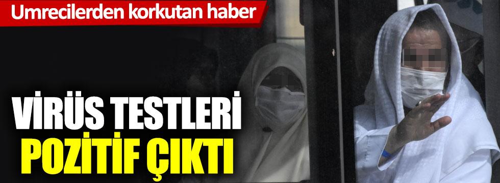 Ankara'da umreden dönen bazı vatandaşların virüs testleri pozitif çıktı