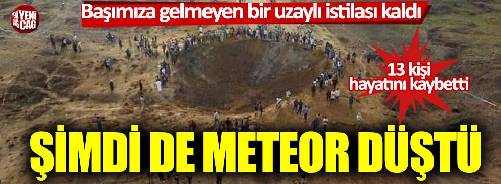 Başımıza gelmeyen bir uzaylı istilası kaldı: Şimdi de meteor düştü!