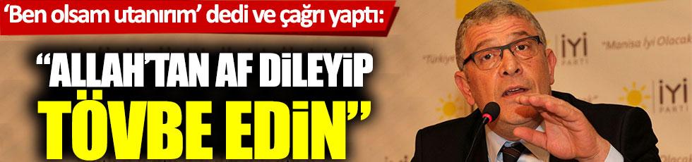 """Müsavat Dervişoğlu: """"Ben olsam utanırım, tövbe edin"""""""