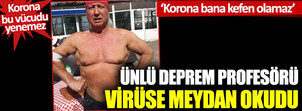 Şener Üşümezsoy, koronaya meydan okudu... Virüs bu vücudu yenemez