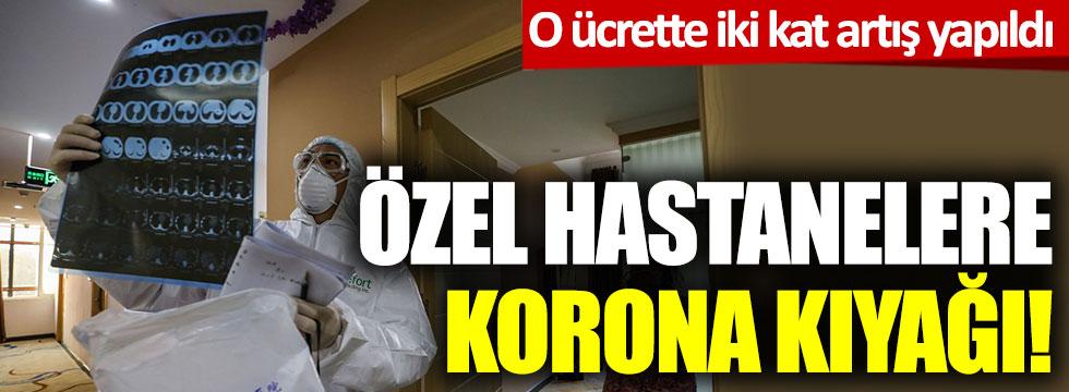 İktidardan özel hastanelere korona kıyağı: O ücrette iki kat artış yapıldı