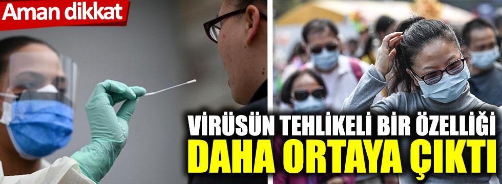 Bilim insanları korona virüsün tehlikeli bir özelliği olabileceği konusunda uyardı