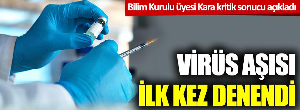 Korona virüs aşısında olumlu sonuç alındı