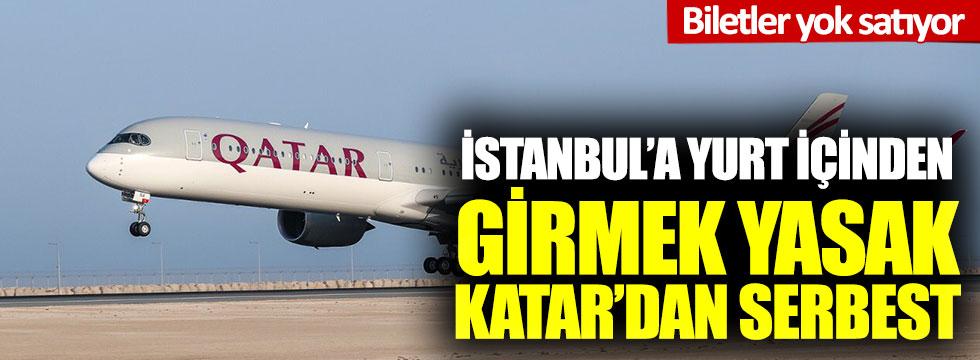İstanbul'a yurt içinden girmek yasak, Katar'dan serbest